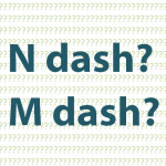 the n-dash and m-dash